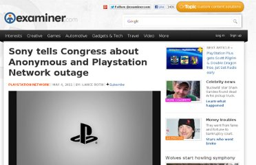 http://www.examiner.com/article/sony-tells-congress-about-anonymous-and-playstation-network-outage