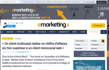 http://www.e-marketing.fr/Breves/-Un-client-multicanal-realise-un-chiffre-d-affaires-six-fois-superieur-a-un-client-monocanal-web-46166.htm