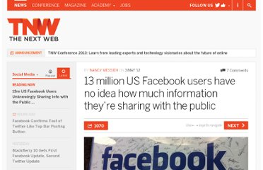 http://thenextweb.com/socialmedia/2012/05/03/13-million-us-facebook-users-have-no-idea-how-much-information-theyre-sharing-with-the-public/