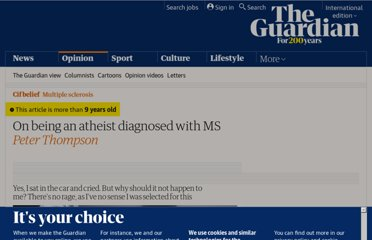 http://www.guardian.co.uk/commentisfree/belief/2012/may/03/atheist-diagnosed-ms-peter-thompson