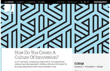 http://www.fastcodesign.com/1669657/how-do-you-create-a-culture-of-innovation