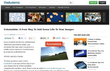 http://edudemic.com/2012/05/fotobabble-a-free-way-to-add-some-life-to-your-images/