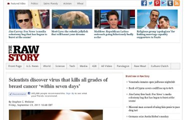http://www.rawstory.com/rs/2011/09/23/scientists-discover-virus-that-kills-all-types-of-breast-cancer-within-seven-days/#.T6H08273sQH.facebook