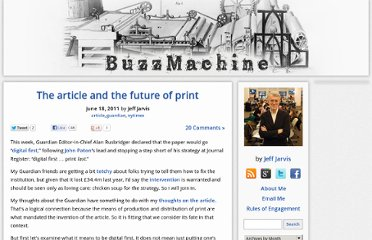 http://buzzmachine.com/2011/06/18/the-article-and-the-future-of-print/