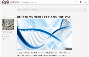 http://io9.com/5907275/ten-things-you-probably-didnt-know-about-dna