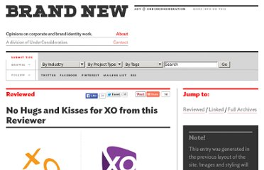 http://www.underconsideration.com/brandnew/archives/no_hugs_and_kisses_for_xo_from_this_reviewer.php