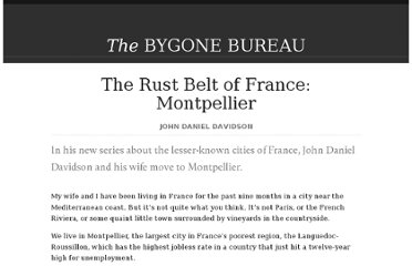 http://bygonebureau.com/2012/04/25/the-rust-belt-of-france-montpellier/