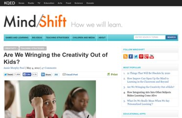 http://blogs.kqed.org/mindshift/2012/05/are-we-wringing-the-creativity-out-of-kids/