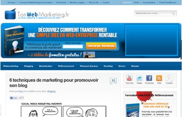 http://www.tonwebmarketing.fr/blogging/6-techniques-de-marketing-pour-promouvoir-son-blog