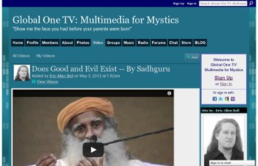 http://www.globalone.tv/video/does-good-and-evil-exist-by-sadhguru