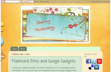http://sharingtechnology.blogspot.com/2012/05/flashcard-sites-and-google-gadgets.html