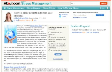 http://stress.about.com/b/2012/05/03/how-to-make-everything-seem-less-stressful.htm