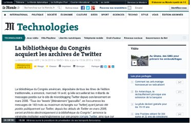 http://www.lemonde.fr/technologies/article/2010/04/14/la-bibliotheque-du-congres-acquiert-les-archives-de-twitter_1333759_651865.html
