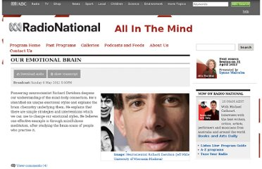 http://www.abc.net.au/radionational/programs/allinthemind/our-emotional-brain-6th-may/3985474