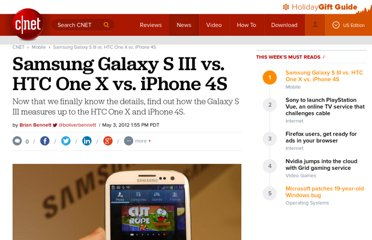 http://www.cnet.com/8301-17918_1-57427128-85/samsung-galaxy-s-iii-vs-htc-one-x-vs-iphone-4s/