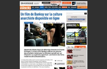 http://www.lesinrocks.com/2011/08/16/cinema/un-film-de-banksy-sur-la-culture-anarchiste-disponible-en-ligne-1111017/