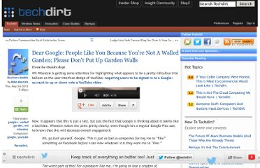 http://www.techdirt.com/articles/20120503/04124818756/dear-google-people-like-you-because-youre-not-walled-garden-please-dont-put-up-garden-walls.shtml
