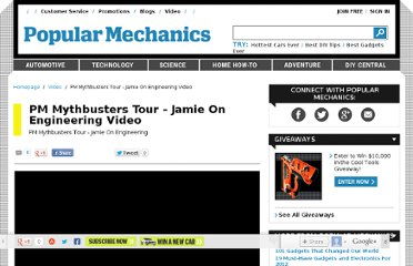 http://www.popularmechanics.com/video/pm-mythbusters-tour---jamie-on-engineering-video-32825800001