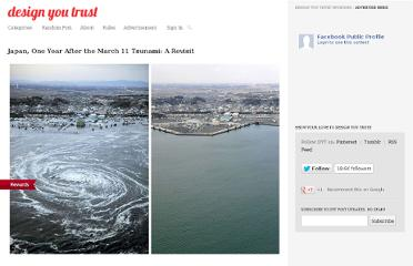 http://designyoutrust.com/2012/03/japan-one-year-after-the-march-11-tsunami-a-revisit/