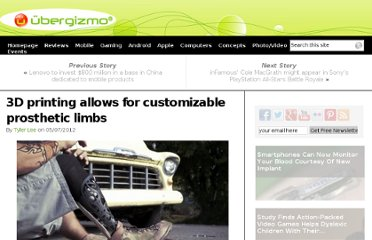 http://www.ubergizmo.com/2012/05/3d-printing-allows-to-customize-prosthetic-limbs/