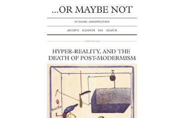 http://arlomizmaze.com/post/1288952099/hyper-reality-and-the-death-of-post-modermism