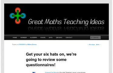 http://www.greatmathsteachingideas.com/2011/01/27/get-your-six-hats-on-were-going-to-review-some-questionnaires/