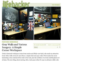 http://lifehacker.com/5908307/gray-walls-and-various-imagery-a-simple-corner-workspace