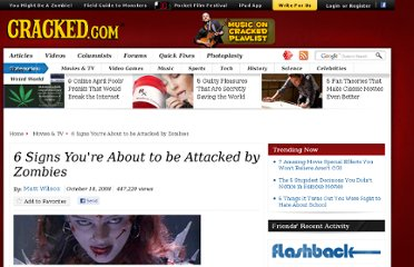 http://www.cracked.com/article_16717_6-signs-youre-about-to-be-attacked-by-zombies.html