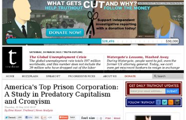 http://truth-out.org/news/item/8875-corrections-corporation-of-america-a-study-in-predatory-capitalism-and-cronyism