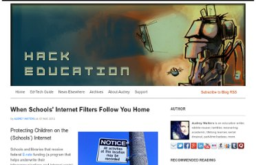 http://www.hackeducation.com/2012/05/07/when-school-internet-filters-follow-you-home-cipa/