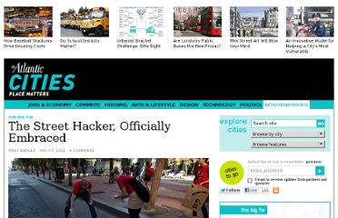 http://www.theatlanticcities.com/neighborhoods/2012/05/street-hacker-officially-embraced/1921/