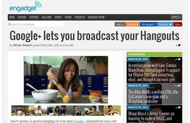 http://www.engadget.com/2012/05/08/google-lets-you-broadcast-your-hangouts/