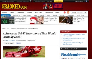 http://www.cracked.com/article_15655_5-awesome-sci-fi-inventions-that-would-actually-suck_p2.html