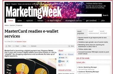 http://www.marketingweek.co.uk/sectors/financial/mastercard-readies-e-wallet-services/4001544.article