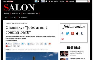 http://www.salon.com/2012/05/08/chomsky_jobs_arent_coming_back/