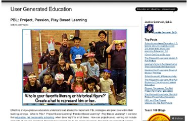 http://usergeneratededucation.wordpress.com/2012/05/08/pbl-project-passion-play-based-learning/