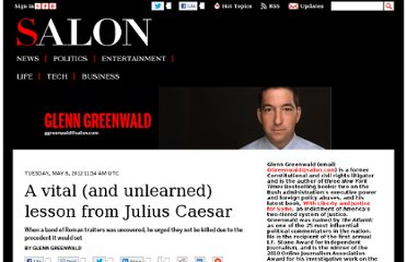 http://www.salon.com/2012/05/08/a_vital_and_unlearned_lesson_from_julius_caesar/