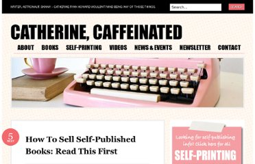 http://catherineryanhoward.com/2012/05/05/how-to-sell-self-published-books-read-this-first/
