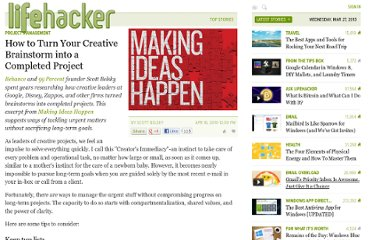 http://lifehacker.com/5518102/how-to-turn-your-creative-brainstorm-into-a-completed-project