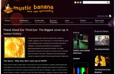 http://www.mysticbanana.com/pineal-gland-our-third-eye-the-biggest-cover-up-in-human-history.html