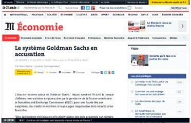 http://www.lemonde.fr/economie/article/2010/04/17/le-systeme-goldman-sachs-en-accusation_1335177_3234.html