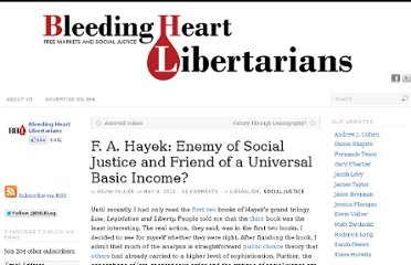 http://bleedingheartlibertarians.com/2012/05/hayek-enemy-of-social-justice-and-friend-of-a-universal-basic-income/