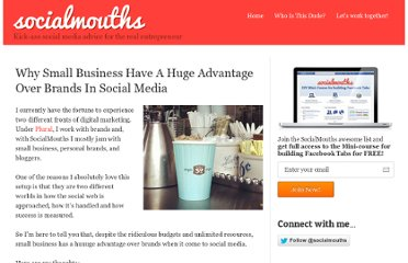 http://socialmouths.com/blog/2012/05/10/small-business-advantage-over-brands-in-social-media/