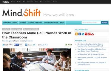 http://blogs.kqed.org/mindshift/2012/05/how-teachers-make-cell-phones-work-in-the-classroom/