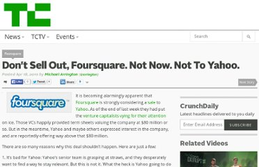 http://techcrunch.com/2010/04/18/dont-sell-out-foursquare-not-now-not-to-yahoo/