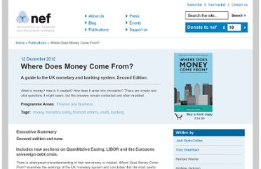 http://neweconomics.org/publications/where-does-money-come-from