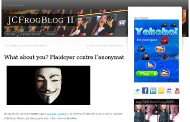 http://jeromechoain.wordpress.com/2009/11/14/what-about-you-plaidoyer-contre-lanonymat/#comment-3571