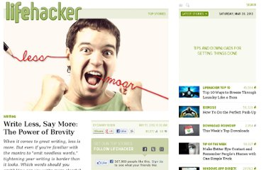 http://lifehacker.com/5909543/write-less-say-more-the-power-of-brevity