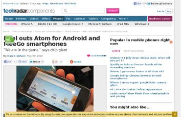 http://www.techradar.com/news/phone-and-communications/mobile-phones/computing-components/processors/intel-outs-atom-for-android-and-meego-smartphones-687311