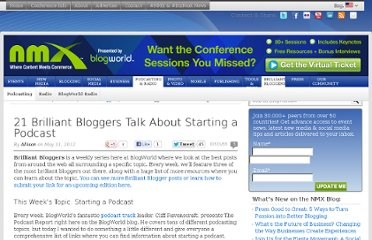 http://www.blogworld.com/2012/05/11/weekend-reading-21-brilliant-bloggers-talk-about-starting-a-podcast/